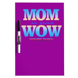 mom 1 dry erase board