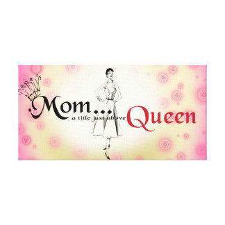 Mom a title just above Queen Plaque Canvas Print
