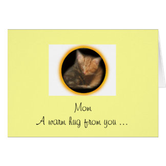 Mom A warm hug from you ... Card