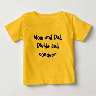 Mom and Dad Divide and conquer Baby T-Shirt