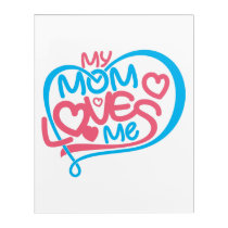 Mom Art: My Mom Loves Me-Funny Mom Art