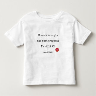 Mom Ate an Apple, She's Not Pregnant Toddler T-shirt
