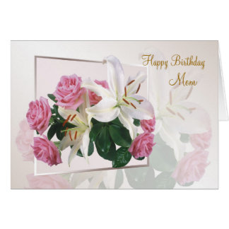 Mom Birthday - White lilies and pink roses. Card