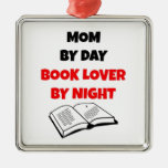 Mom by Day Book Lover by Night Metal Ornament