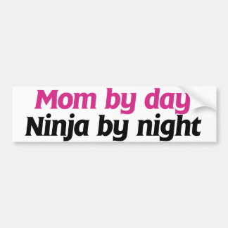 Mom by Day Ninja by Night Bumper Sticker