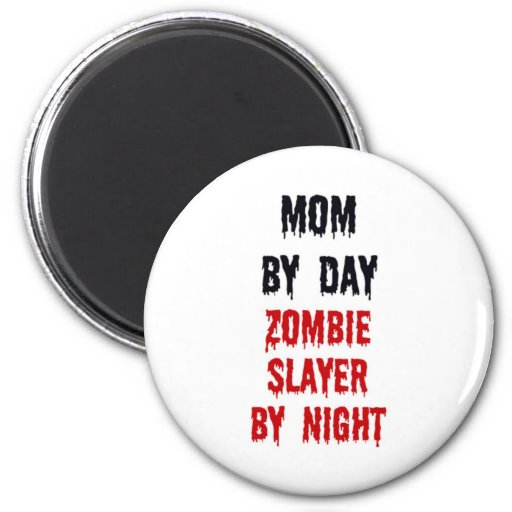 Mom By Day Zombie Slayer By Night 2 Inch Round Magnet
