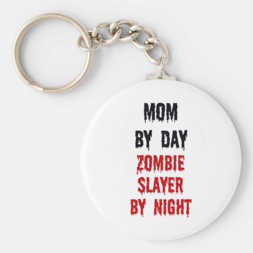 Mom By Day Zombie Slayer By Night Keychains