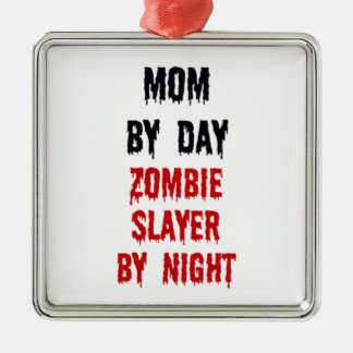 Mom by Day Zombie Slayer by Night Metal Ornament