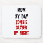 Mom By Day Zombie Slayer By Night Mouse Pad