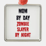 Mom by Day Zombie Slayer by Night Square Metal Christmas Ornament