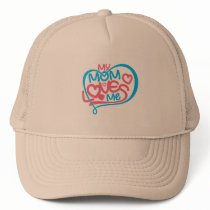 Mom Case: My Mom Loves Me-Funny Mom Case Trucker Hat