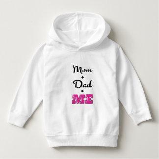 Mom + Dad = ME Hoodie