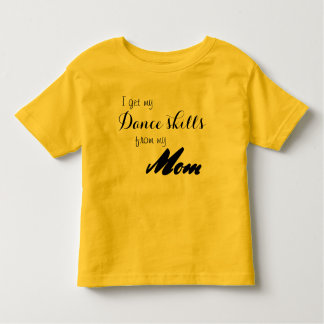 Mom dance skills dance shirt