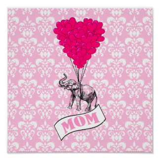 Mom, elephant and heart balloons poster