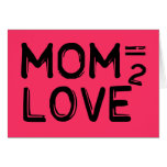 Mom Equals Love Squared Pink Greeting Card