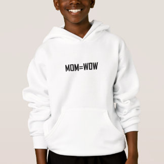 Mom Equals Wow Hoodie