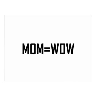Mom Equals Wow Postcard