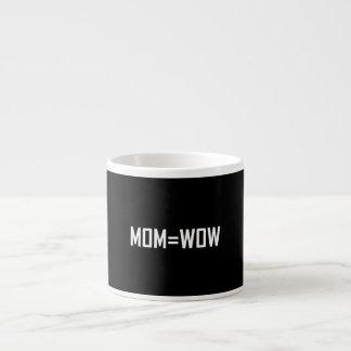 Mom Equals Wow White Espresso Cup