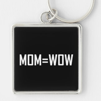 Mom Equals Wow White Keychain