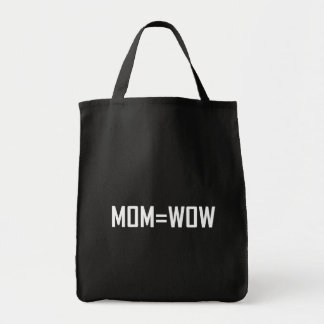 Mom Equals Wow White Tote Bag