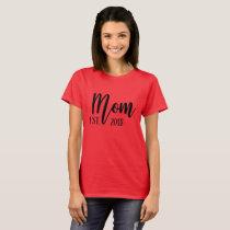 Mom Established 2018 for New Mom Women's T Shirt