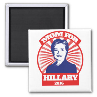 MOM for Hillary Clinton 2016 Magnet