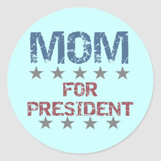 MOM For President T-shirts and Gifts Classic Round Sticker