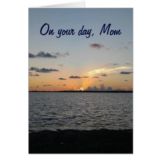 MOM - FROM SUNRISE TO SUNSET=FANTASTIC BIRTHDAY CARD