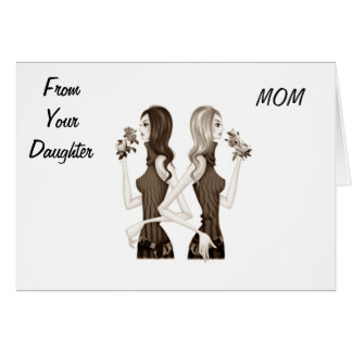 MOM-FROM YOUR DAUGHTER=HAPPY MOTHER'S DAY CARD