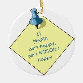 Mom Gift: If Mama Ain't Happy .. Memo, Thumbtack Ceramic Ornament