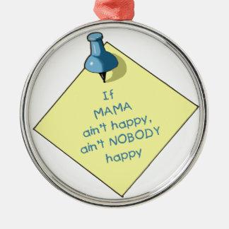 Mom Gift: If Mama Ain't Happy .. Memo, Thumbtack Metal Ornament