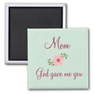 Mom God Gave Me You 2 Inch Square Magnet