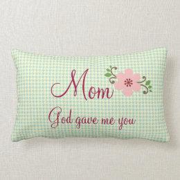 Mom God Gave Me You Lumbar Pillow