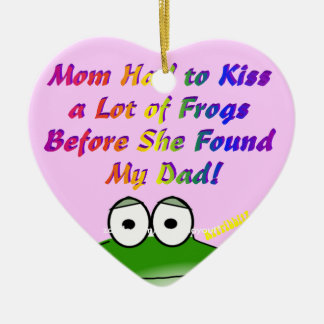 Mom Had to Kiss a Lot of Frogs Heart Ornament