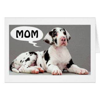 MOM HAPPY BIRTHDAY GREAT WISHES AND A GREAT DANE CARD