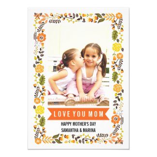 Mom, Happy Mothers Day orange, yellow floral photo Card