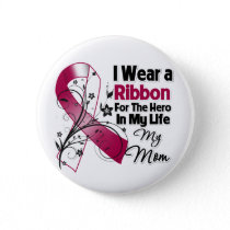 Mom Hero in My Life Head Neck Cancer Button
