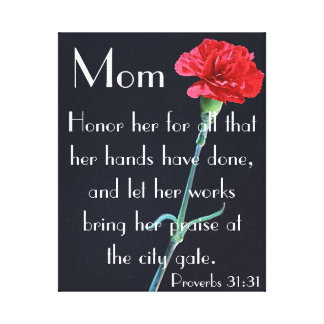 Mom honor her bible verse Proverbs 31:31 Canvas Print