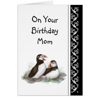 Mom Humor and Love Birthday, Puffins. Bird Greeting Card