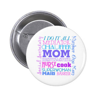 Mom I Do It All Funny Button