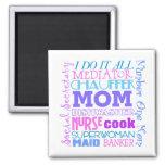 Mom I Do It All Funny Magnet