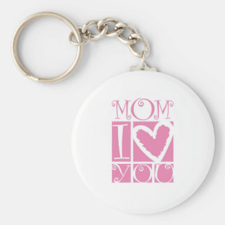 mom I love you Basic Round Button Keychain