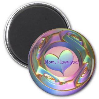 Mom, I love you! Fridge Magnet