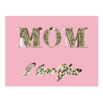Mom I Love You Gold Look Typography Elegant Postcard