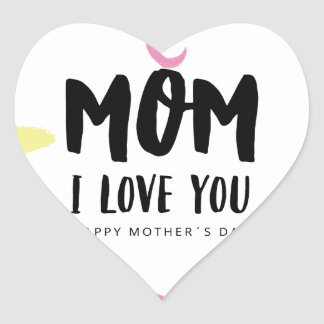 Mom I love you Heart Sticker