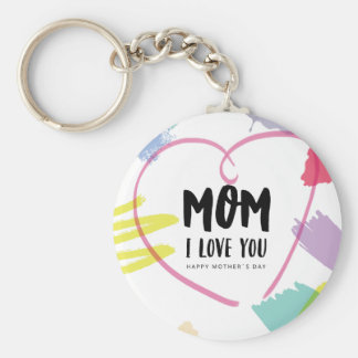 Mom I love you Keychain
