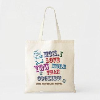 Mom I Love You More Than Cookies! Budget Tote Bag