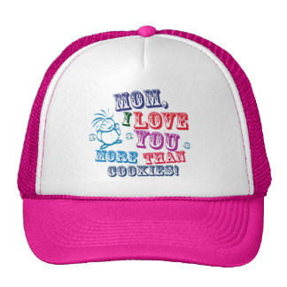 Mom, I love You More Than Cookies! Trucker Hat