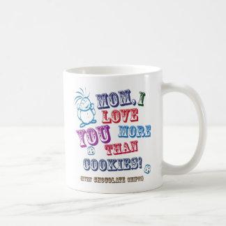 Mom I Love You More Than Cookies! Classic White Coffee Mug