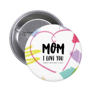 Mom I love you Pinback Button